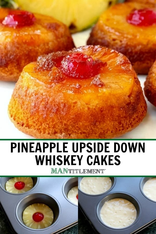 Pineapple Upside Down Whiskey Cakes collage for Pinterest